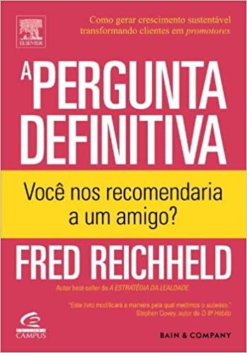 Capa do Livro, A Pergunta Definitiva de Fred Reichheld publicado em 2006