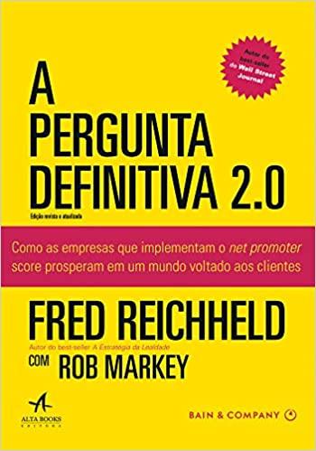 Capa do Livro, A Pergunta Definitiva 2.0 de Fred Reichheld e Rob Markey publicado em 2011