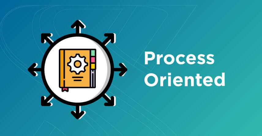 Process oriented